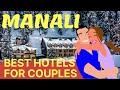 5 BEST HOTELS IN MANALI FOR HONEYMOON COUPLE