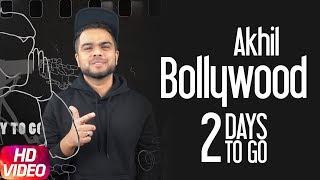 2 Days To Go | Akhil | Bollywood | Preet Hundal | Arvindr Khaira | Releasing on 13th Dec. 2017