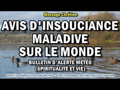 AVIS D'INSOUCIANCE MALADIVE SUR LE MONDE – Bulletin d'alerte météo (spiritualité et vie)