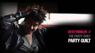 Seth Troxler - Party Guilt - ( Crosstown Rebels )