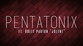 PENTATONIX ft. DOLLY PARTON - JOLENE (LYRICS)
