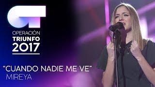 """CUANDO NADIE ME VE"" - Mireya  | Gala 5 | OT 2017"