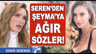 Seren Serengil'den Şeyma Subaşı'na ahlak dersi!!!