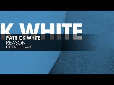 Patrick White - Reason (Extended Mix)