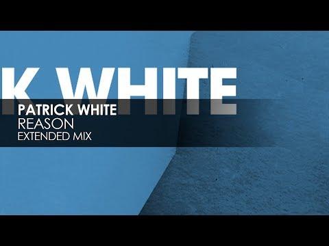 Patrick White - Reason (Extended Mix)