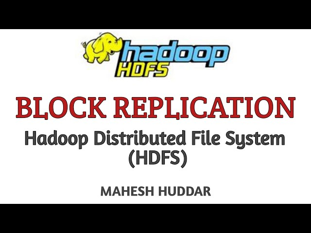 Block Replication in Hadoop Distributed File System (HDFS) - Big data Analytics by Mahesh Huddar