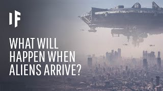 What If Aliens Arrived Tomorrow?