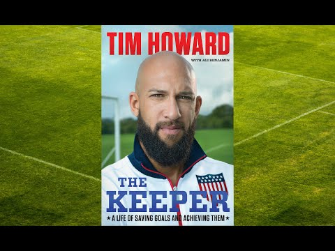 Tim Howard's Book The Keeper : From Kid With Tourette Syndrome To A World Cup Record