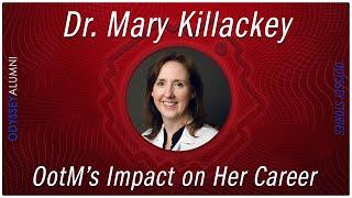 Dr. Mary Killackey - Impact on Career