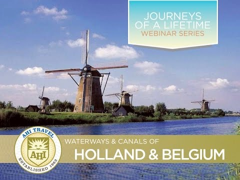 Waterways & Canals of Holland & Belgium~AHI Travel 2015