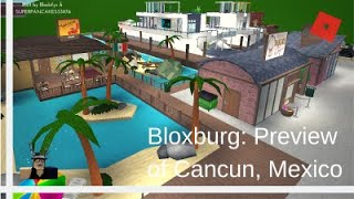Roblox | Bloxburg: Preview of Cancun, Mexico