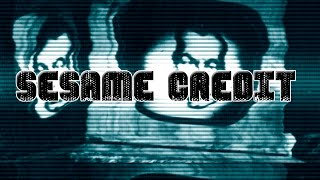 SESAME CREDIT(Este excelente video del youtuber