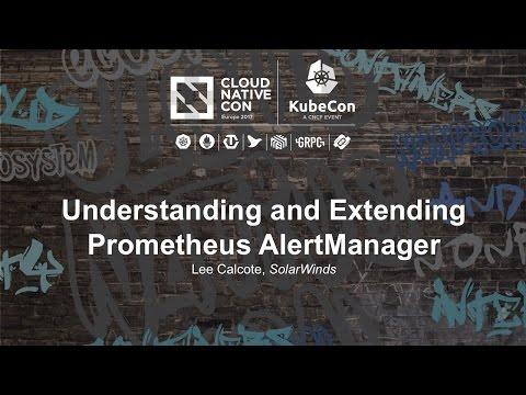 Understanding and Extending Prometheus AlertManager [I