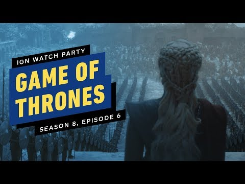 Game of Thrones: Season 8 Episode 6 - IGN Watch Party