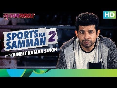 Mukkabaaz| Bahut Hua Samman 2 | Vineet Ku....