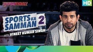 Mukkabaaz| Bahut Hua Samman 2 | Vineet Ku. Singh
