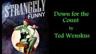 Down for the Count - A Strangely Funny Audio Short Story