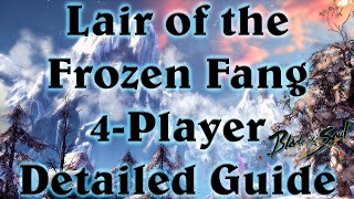 [NA] Lair of the Frozen Fang 4 Player Detailed Walkthrough Bns Blade and Soul - Summoner PoV