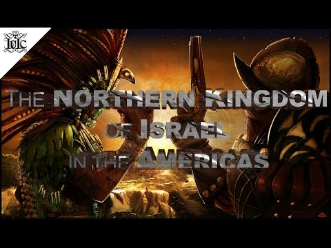 The Israelites: The Northern Kingdom Of Israel In The Americas