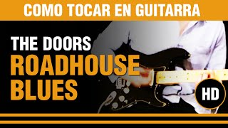 Como tocar Roadhouse blues de The doors en guitarra, todo explicado nota por nota.