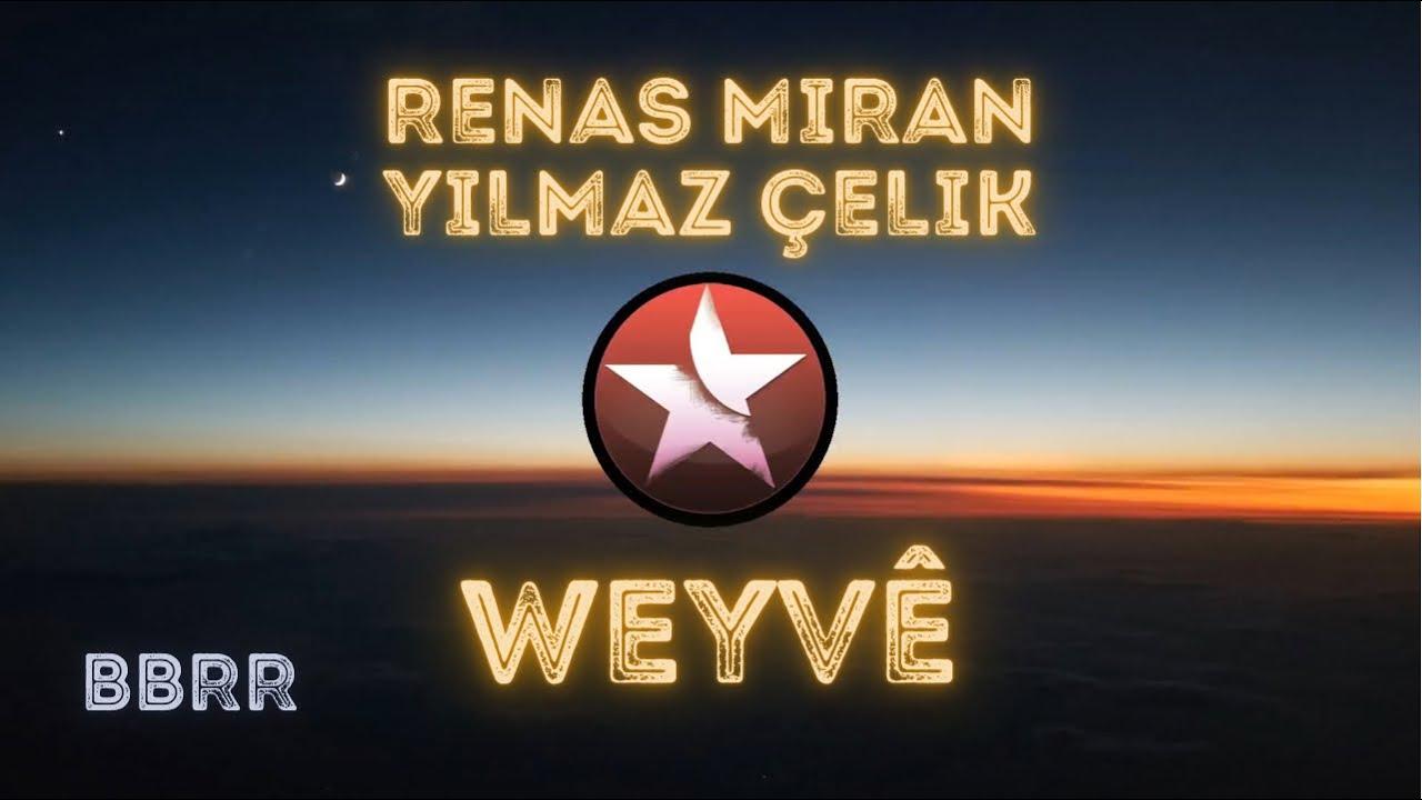 Renas Miran Feat. Yilmaz Celik  - Weyve