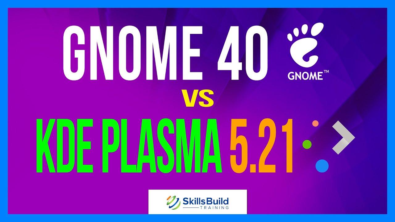 GNOME 40 vs KDE Plasma 5.21 🔥 Which is the Better Linux Desktop Environment