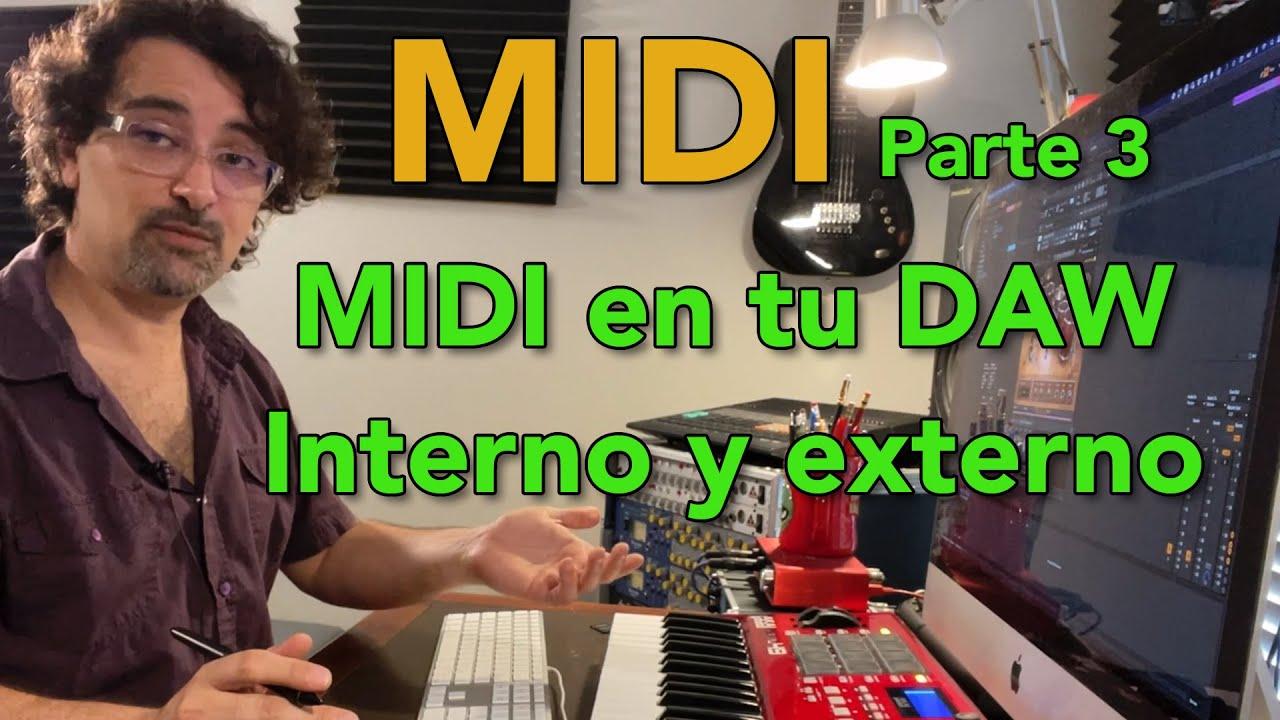 MIDI parte 3 - Usando MIDI interno y externo en tu DAW.