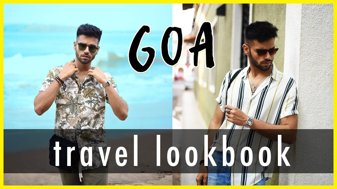 MEN'S SUMMER OUTFIT INSPIRATION | Travel Lookbook for Indian Men 2019 | Goa Edition