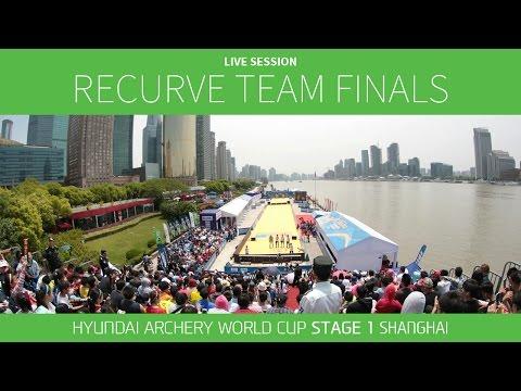 Live Session: Recurve Team Finals  Shanghai 2016 Hyundai Archery World Cup S1