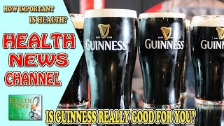 Health News: Is Guinness really good for you?