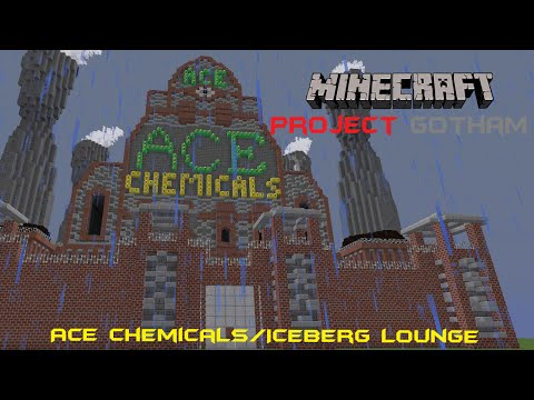 PROJECT GOTHAM: Gotham City In Minecraft - ACE CHEMICALS/ICEBERG LOUNGE