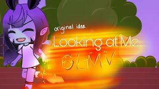 Looking at Me GLMV  Gacha Life  Original Idea