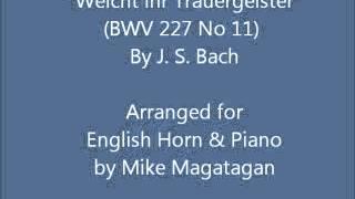 """""""Weicht ihr Trauergeister"""" (BWV 227 No 11) for English Horn & Piano"""