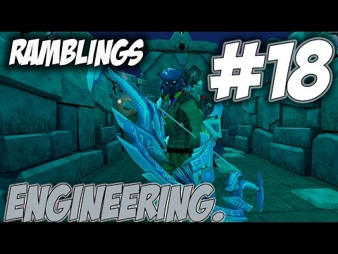 Ramblings | Episode 18 [ENGINEERING AND MOVING FORWARD] Runescape 3 Gameplay