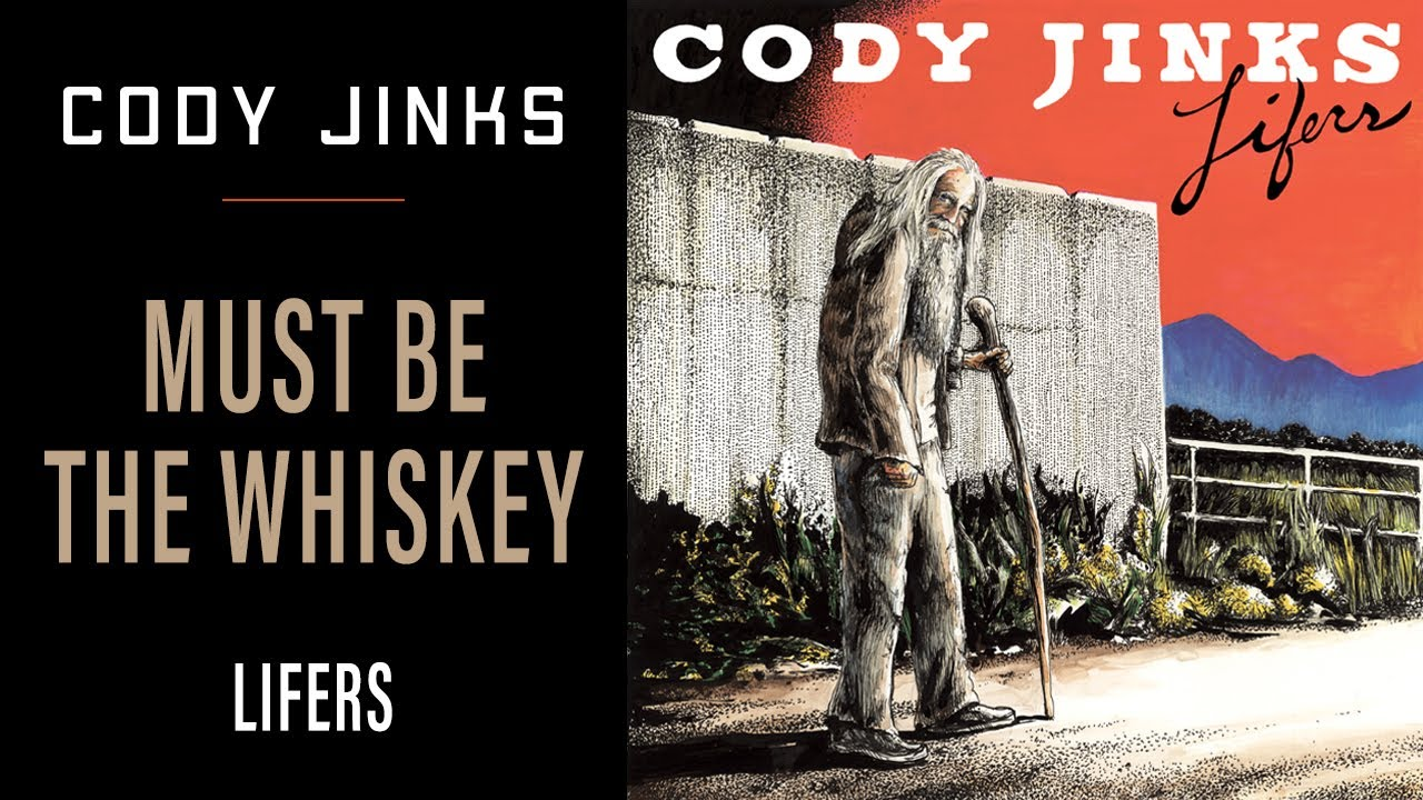 cody jinks must be the whiskey youtube