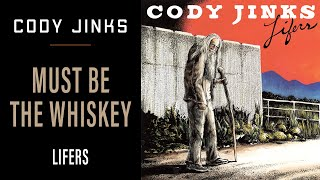 Gambar cover Cody Jinks - Must Be The Whiskey
