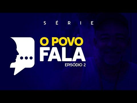 O Povo Fala - Episódio 02