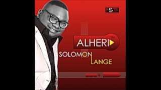 Solomon Lange - What else can I say ft Grandsun |@solomonlange #Alheri