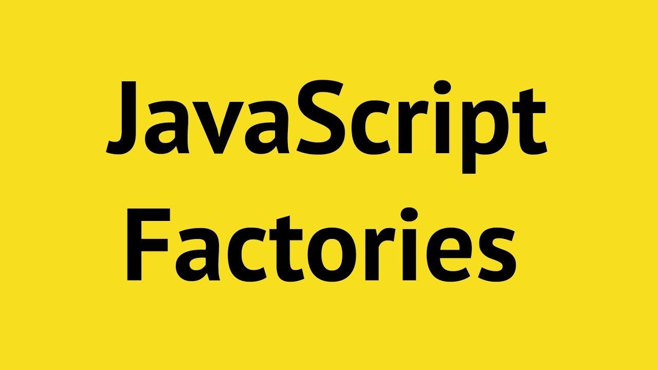 JavaScript Factory Functions