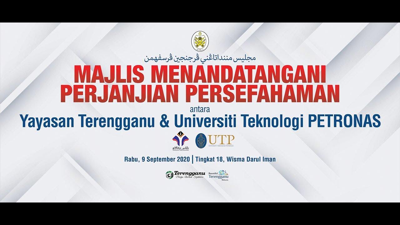 Majlis Menandatangani Persefahaman Antara Yayasan Terengganu Dan Universiti Teknologi Petronas Youtube