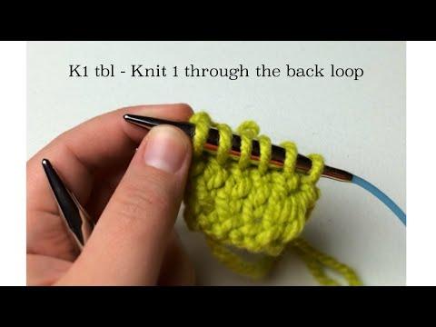 Knit 1 Through Back Loop K1tbl Or K1 Tbl On Needles Youtube