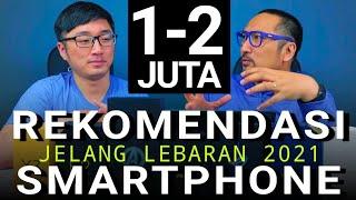 Rekomendasi Smartphone 1 sampai 2 Juta - Menjelang Lebaran 2021- Part 6/6