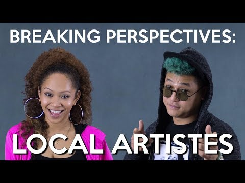 Breaking Perspectives in Malaysia: Local Artistes