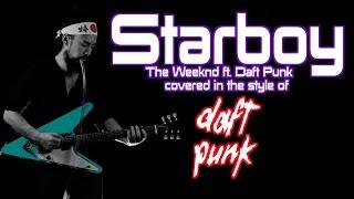 """Starboy"" DAFT PUNK-ified"