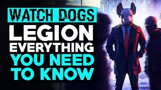 Watch Dogs Legion - Everything You Need To Know (Release Date, Gameplay, Open World & More!