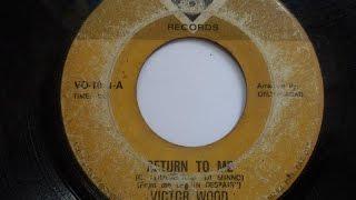 Victor Wood - Return To Me
