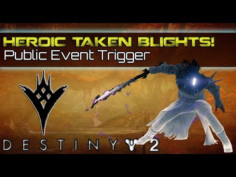 HOW TO TRIGGER HEROIC MODE TAKEN BLIGHTS PUBLIC EVENT! (Patrol Heroic Difficulty guide & tutorial)