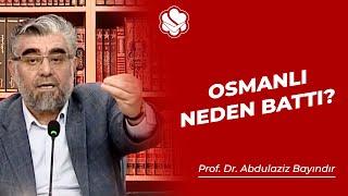 Osmanlı Niye Battı? | Abdulaziz Bayındır