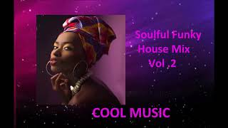 Soulful Funky House Mix' VOL  2
