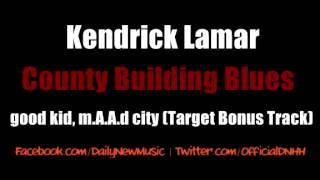 Kendrick Lamar - County Building Blues (Target Bonus Track)